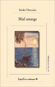 MIEL AMARGA - IÑAKI HERNAN |