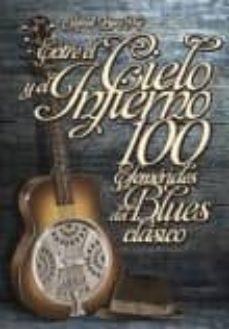 Descargar ENTRE EL CIELO Y EL INFIERNO 100 EFEMERIDES DEL BLUES CLASICO gratis pdf - leer online