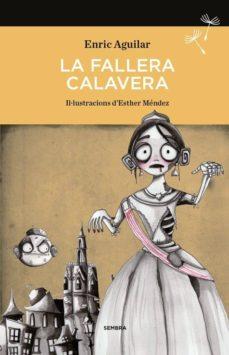 Descargar gratis j2ee ebook pdf LA FALLERA CALAVERA 9788494235078 DJVU PDF CHM de ENRIC AGUILAR ALMODOVAR en español