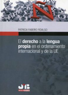 el derecho a la lengua propia en el ordenamiento internacional y de la ue (ebook)-patricia fabeiro fidalgo-9788494264078