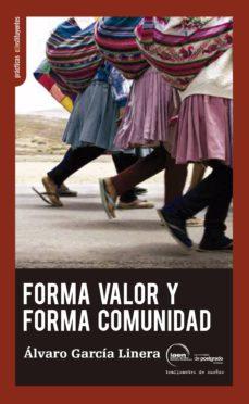 forma valor y forma comunidad-alvaro garcia linera-9788494311178