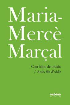 Descarga gratuita de libros de frases en francés. CON HILOS DE OLVIDO/ AMB FILS D OBLIT DJVU CHM en español 9788494434778 de MARIA-MERCE MARÇAL
