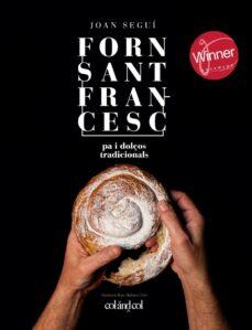 Descargar ebook format epub FORN SANT FRANCESC. PA I DOLÇOS TRADICIONALS (Spanish Edition) 9788494867378  de JOAN SEGUI FELIPE