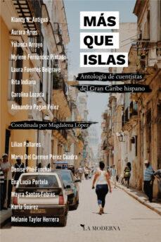 Libro en formato pdf para descargar gratis MAS QUE ISLAS: ANTOLOGIA DE CUENTISTAS DEL GRAN CARIBE HISPANO DJVU in Spanish