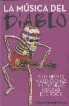 Descargar LA MUSICA DEL DIABLO: SATANISMOS, MALDICIONES Y LEYENDAS NEGRAS E N EL ROCK gratis pdf - leer online