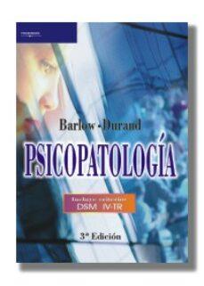 Descargas gratis de computadoras y libros PSICOPATOLOGIA: INCLUYE DSM IV-TR (3ª ED.) (Literatura española) 9788497322478 de DAVID H. BARLOW, V. MARK DURAND