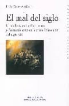 el mal del siglo: el conflicto entre ilustracion y romanticismo e n la crisis finisecular del siglo xix-pedro cerezo galan-9788497427678