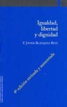 Geekmag.es Igualdad, Libertad Y Dignidad (4ª Ed. Rev. Aum.) Image