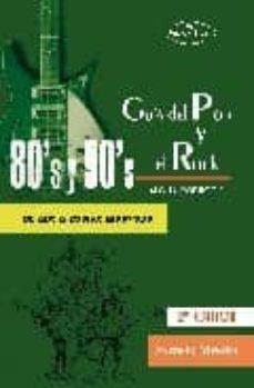 Relaismarechiaro.it Guia Del Pop Y El Rock 80 Y 90. De Abc A Zodiac Mindwarp Image