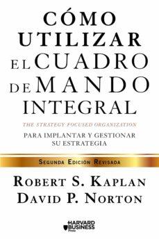 como utilizar el cuadro de mando integral (2ª edicion revisada)-robert s. kaplan-david p. norton-9788498754278