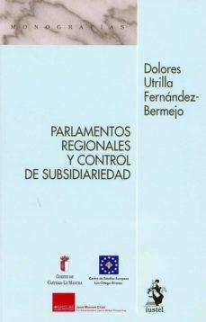 PARLAMENTOS REGIONALES Y CONTROL DE SUBSIDIARIEDAD - DOLORES UTRILLA FERNANDEZ-BERMEJO | Adahalicante.org