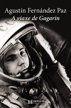 a viaxe de gagarin (ebook)-agustin fernandez paz-9788499146478