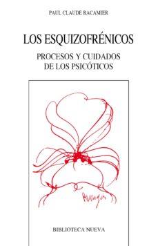 Descargar google books free mac LOS ESQUIZOFRENICOS: PROCESOS Y CUIDADOS DE LOS PSICOTICOS (Spanish Edition)  9788499401478