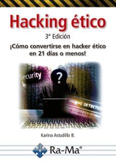 Descargar HACKING ETICO: COMO CONVERTIRSE EN HACKER ETICO EN 21 DIAS O MENOS gratis pdf - leer online