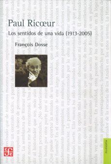 paul ricoeur. los sentidos de una vida 1913-2005-françois dosse-9789505579778