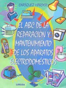 Titantitan.mx El Abc De La Reparacion Y Mantenimiento De Los Aparatos Electrodo Mesticos Image