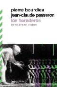 los herederos: los estudiantes y la cultura (2ª ed.)-pierre bourdieu-jean-claude passeron-9789876290678