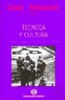 TECNICA Y CULTURA: EL DEBATE ALEMAN ENTRE BISMARCK Y WEIMAR - TOMAS (COMP.) MALDONADO | Adahalicante.org