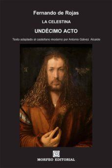 la celestina - undécimo acto (texto adaptado al castellano moderno por antonio gálvez alcaide) (ebook)-antonio galvez alcaide-fernando de rojas-cdlap00002678