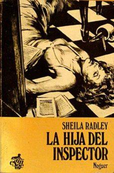 LA HIJA DEL INSPECTOR - SHEILA RADLEY | Adahalicante.org