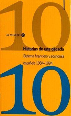 Chapultepecuno.mx Historias De Una Década Sistema Financiero Y Economía Española 1984-1994 Image