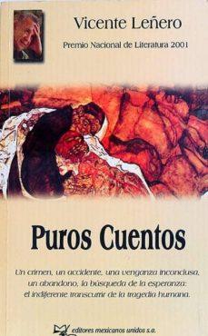 PUROS CUENTOS - VICENTE LEÑERO |