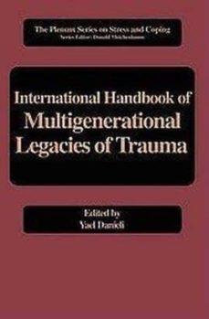 Descargando libros en pdf INTERNATIONAL HANDBOOK OF MULTIGENERATIONAL LEGACIES OF TRAUMA .