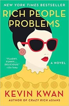 Descarga gratuita de ebooks. RICH PEOPLE PROBLEMS (CRAZY RICH ASIANS TRILOGY 3)  9780525432388 de KEVIN KWAN in Spanish