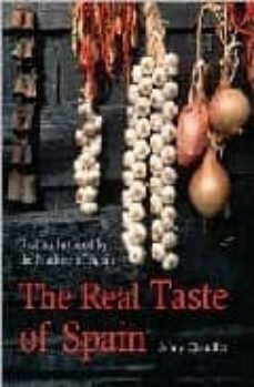 the real taste of spain: recipes inspired by the markets of spain-9781862057388