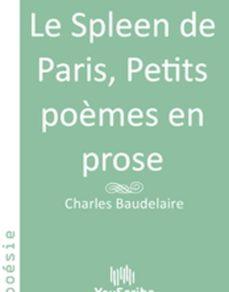 Le Spleen De Paris Petits Poèmes En Prose Ebook Charles