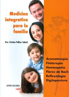 Ebook kostenlos descargar deutsch shades of grey MEDICINA INTEGRATIVA PARA LA FAMILIA de CRISTINA PELLICER SABADI MOBI iBook RTF 9782875520388 (Spanish Edition)