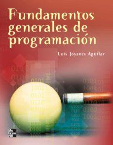 Descargar FUNDAMENTOS GENERALES DE PROGRAMACION gratis pdf - leer online