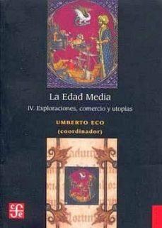 Descargando ebooks a iphone LA EDAD MEDIA (IV): EXPLORACIONES, COMERCIO Y UTOPIAS 9786071658388