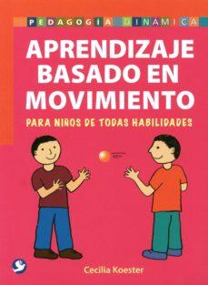 Descargar APRENDIZAJE BASADO EN EL MOVIMIENTO gratis pdf - leer online