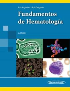 Descarga de libros electrónicos gratis. FUNDAMENTOS DE HEMATOLOGÍA. 9786079356088 MOBI FB2 DJVU de GUILLERMO J. RUIZ ARGUELLES
