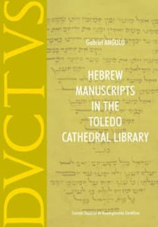 hebrew manuscripts in the toledo cathedral library (ebook)-gabriel angulo-9788400095888