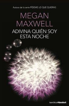 Alquiler de libros electrónicos ADIVINA QUIEN SOY ESTA NOCHE de MEGAN MAXWELL  in Spanish