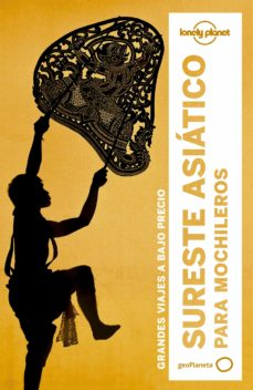 sureste asiatico para mochileros 2017 (5ª ed.) (lonely planet)-9788408164388