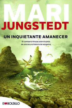 Ebook formato txt descargar UN INQUIETANTE AMANECER (SAGA ANDERS KNUTAS 5) (Spanish Edition) de MARI JUNGSTEDT PDB