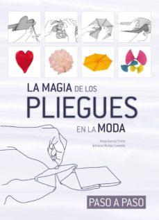 Descarga gratuita de libros electrónicos en italiano (PE)LA MAGIA DE LOS PLIEGUES EN LA MODA 9788415227588 (Literatura española) de ROSA GARCIA PRIETO, ADRIANA MUÑOZ LAVERDE