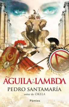 Descarga de libros electrónicos para teléfonos Android EL AGUILA Y LA LAMBDA 9788415433088