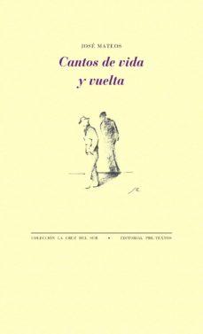 Descargas de libros electrónicos gratis CANTOS DE VIDA Y VUELTA en español