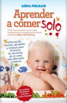Descargas gratis en pdf ebooks APRENDER A COMER SOLO in Spanish 9788416002788 de LIDIA FOLGAR