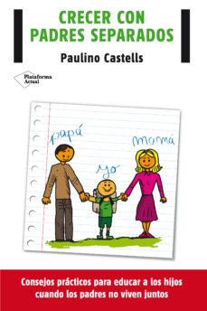 crecer con padres separados-paulino castells-9788416096688