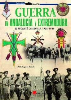 Inmaswan.es Guerra En Andalucía Y Extremadura: El Requeté De Sevilla 1936-193 9: Un Aspecto Poco Tratado De La Guerra Civil Española En El Sur Image