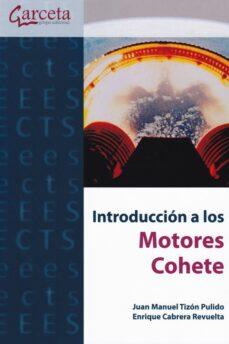Libros de audio descarga gratuita. INTRODUCCION A LOS MOTORES COHETE 9788416228188 de JUAN MANUEL TIZON PULIDO, ENRIQUE CABRERA REVUELTA FB2 (Literatura española)