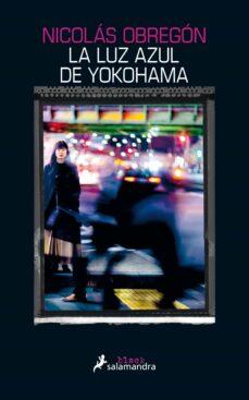 Descarga los mejores libros LA LUZ AZUL DE YOKOHAMA