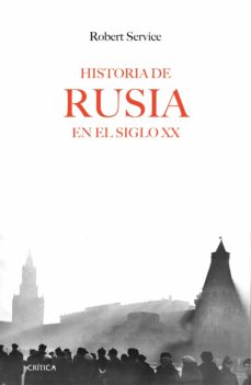 historia de rusia en el siglo xx-robert service-9788416771288