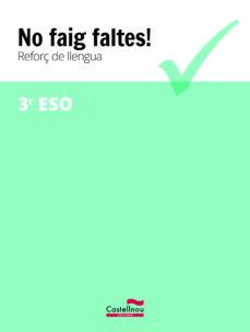 Descarga gratuita de libros electrónicos de texto. NO FAIG FALTES! REFORÇ DE LLENGUA 3R ESO de  DJVU