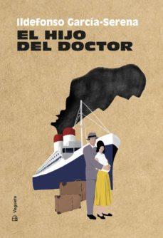 Descarga de foro de libros electrónicos EL HIJO DEL DOCTOR en español 9788417137588 de ILDEFONSO GARCÍA-SERENA